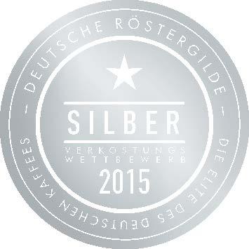 Ausgezeichnet mit der Silbermedaille 2015 im Verkostungswettbewerb der Deutschen Röstergilde